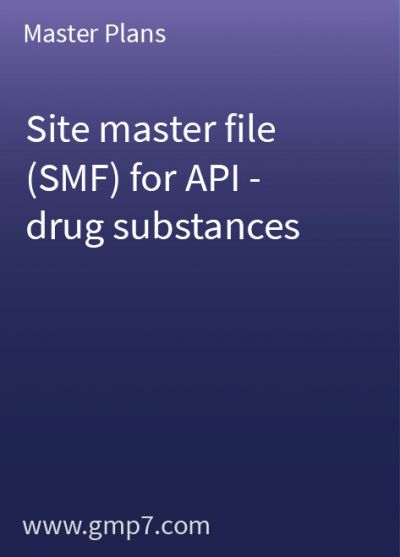 API - Drug Substances - Site Master File (SMF)