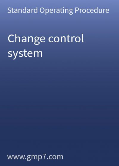 Change Control System - GMP SOP